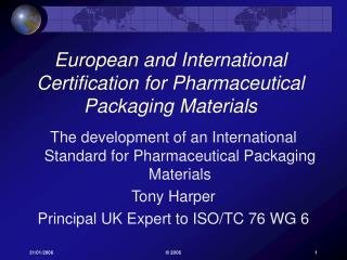 European and International Certification for Pharmaceutical Packaging Materials