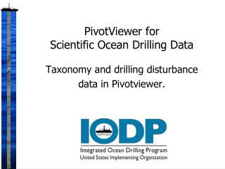 PivotViewer  for  Scientific Ocean Drilling Data