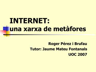 INTERNET:  una xarxa de metàfores
