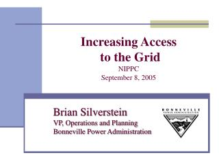 Increasing Access  to the Grid NIPPC September 8, 2005