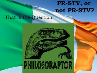 PR-STV, or     not PR-STV?
