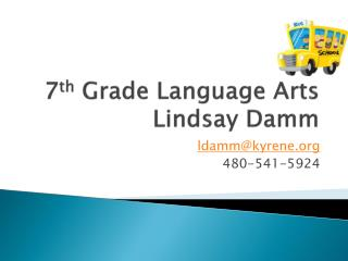 7 th  Grade Language Arts  Lindsay  Damm