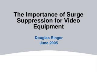 The Importance of Surge Suppression for Video Equipment