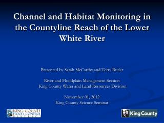 Channel and Habitat Monitoring in the Countyline Reach of the Lower White River