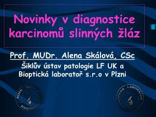 Novinky v diagnostice karcinomů slinných žláz