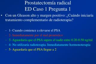 Prostatectomía radical ED Caso 1 Pregunta 1