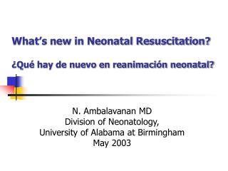 What s new in Neonatal Resuscitation   Qu  hay de nuevo en reanimaci n neonatal