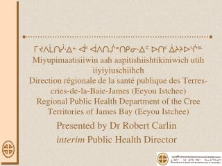 Presented  by Dr Robert Carlin interim  Public  Health Director