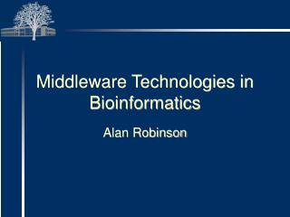 Middleware Technologies in Bioinformatics