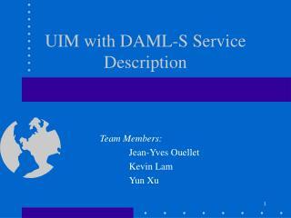 UIM with DAML-S Service Description
