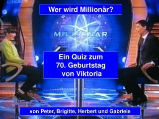 Von Peter, Brigitte, Herbert und Gabriele