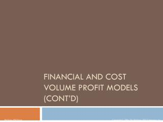 Financial and Cost Volume Profit Models (cont'd)