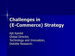Challenges in  (E-Commerce) Strategy
