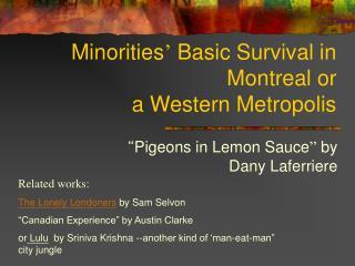 Minorities '  Basic Survival in Montreal or  a Western Metropolis