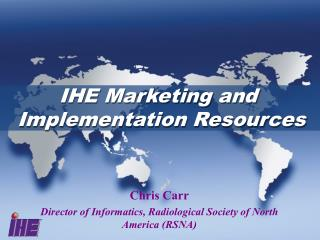 IHE Marketing and  Implementation Resources