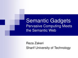 Semantic Gadgets Pervasive Computing Meets the Semantic Web