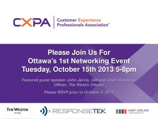 Please Join  U s  F or Ottawa's 1st Networking Event Tuesday , October 15th 2013 5-8pm