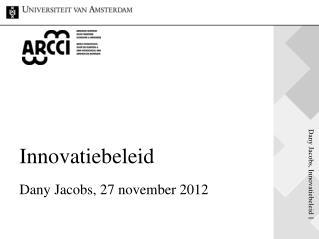 Innovatiebeleid Dany Jacobs, 27 november 2012