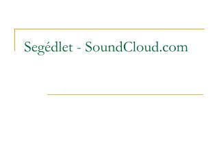 Seg�dlet - SoundCloud
