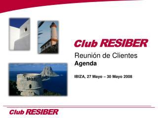 Reunión de Clientes Agenda IBIZA, 27 Mayo – 30 Mayo 2008