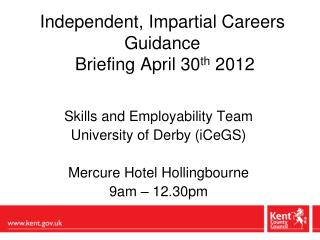 Independent, Impartial Careers Guidance   Briefing April 30 th  2012