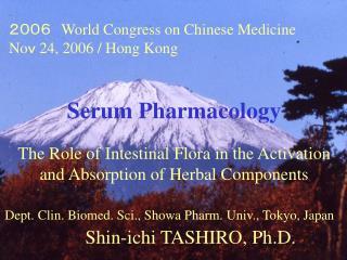 Dept. Clin. Biomed. Sci., Showa Pharm. Univ., Tokyo, Japan Shin-ichi TASHIRO, Ph.D.