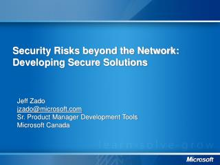 Jeff Zado jzado@microsoft  Sr. Product Manager Development Tools Microsoft Canada
