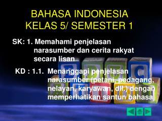BAHASA INDONESIA KELAS 5/ SEMESTER 1
