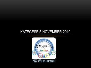Kategese 5 November 2010