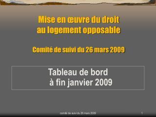 Mise en œuvre du droit  au logement opposable Comité de suivi du 26 mars 2009
