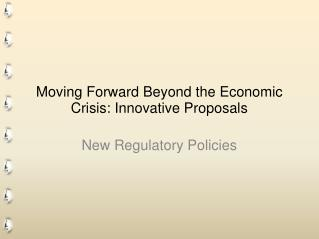 Moving Forward Beyond the Economic Crisis: Innovative Proposals