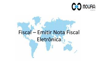 Fiscal � Emitir Nota Fiscal Eletr�nica