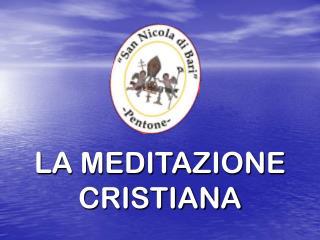 LA MEDITAZIONE CRISTIANA