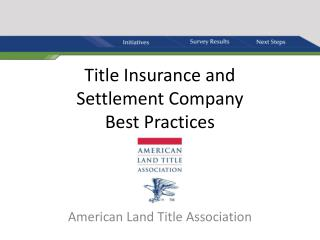 Title Insurance and  Settlement Company  Best Practices