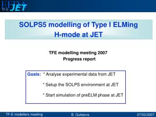 Goals:   * Analyse experimental data from JET              * Setup the SOLPS environment at JET