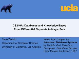 CS240A: Databases and Knowledge Bases From Differential Fixpoints to Magic Sets