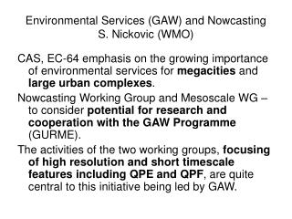 Environmental Services (GAW) and Nowcasting S. Nickovic (WMO)