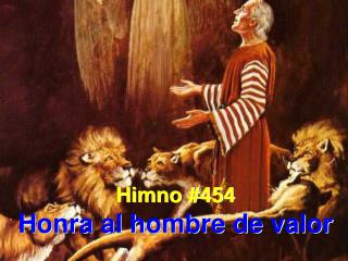 Himno #454 Honra al hombre de valor