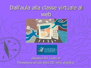 Dall'aula alla classe virtuale al web