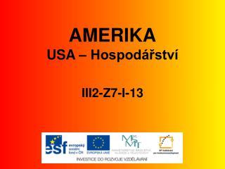 AMERIKA USA � Hospod�?stv� III2-Z7-I-13