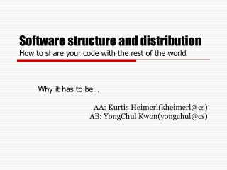 Software structure and distribution How to share your code with the rest of the world