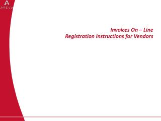Invoices On – Line Registration Instructions for Vendors