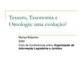 Tesauro, Taxonomia e Ontologia: uma evolução?