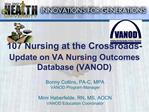 107 Nursing at the Crossroads- Update on VA Nursing Outcomes Database VANOD