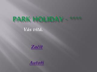 Park  Holiday  - ****