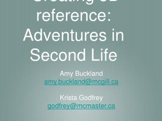 Creating 3D reference: Adventures in Second Life