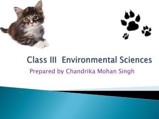 Class III  Environmental Sciences