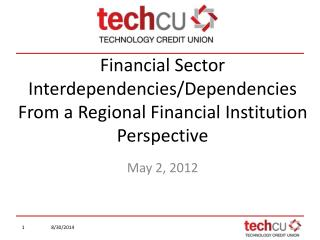 Financial Sector Interdependencies/Dependencies  From a Regional Financial Institution Perspective
