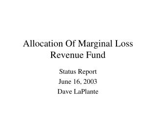 Allocation Of Marginal Loss Revenue Fund
