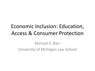 Economic Inclusion: Education, Access & Consumer Protection